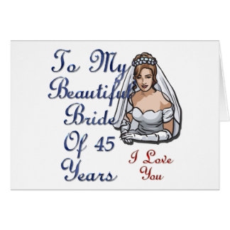 Bride Of 45 Years Greeting Card