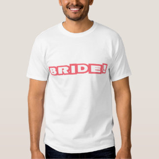 Bride Pink design! Shirt