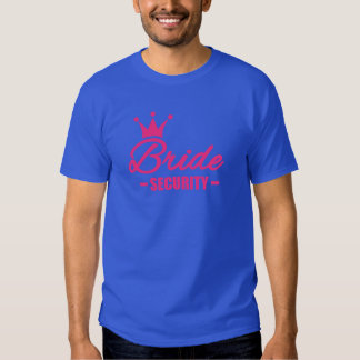 Bride security crown t-shirts