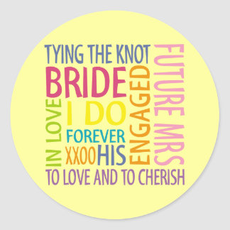 Bride Sentiments Wedding Round Sticker