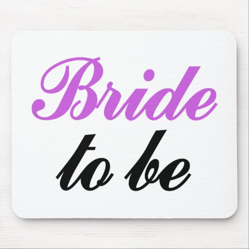 Bride to be mousepads