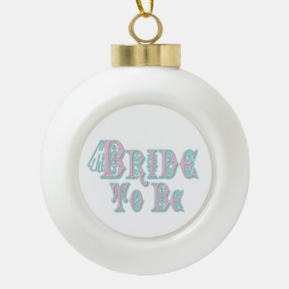 Bride To Be With Veil, Pink and Teal Type Ceramic Ball Decoration