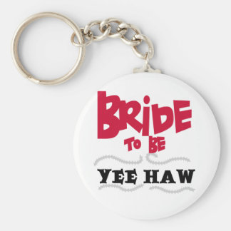 Bride to Be YeeHaw T-shirts and Gifts Keychain