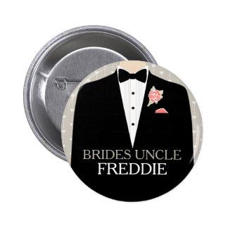 Bride Uncle tuxedo name wedding pin button