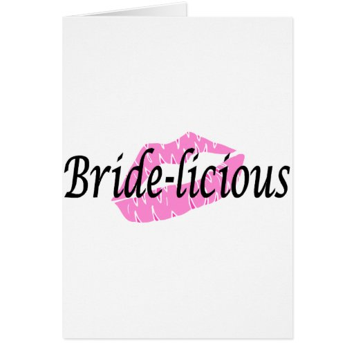 Bridelicious (Pk Lips) Greeting Card