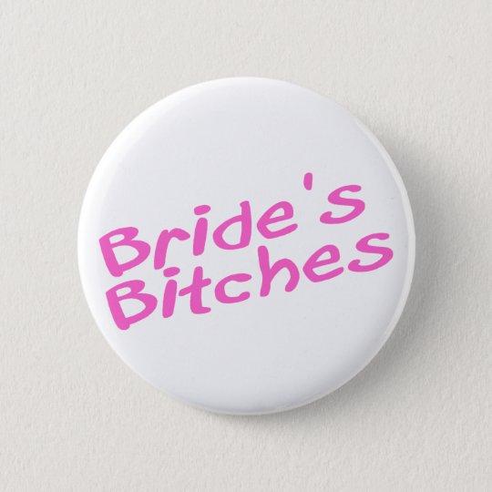 Bride's Bitches (Pink) 6 Cm Round Badge