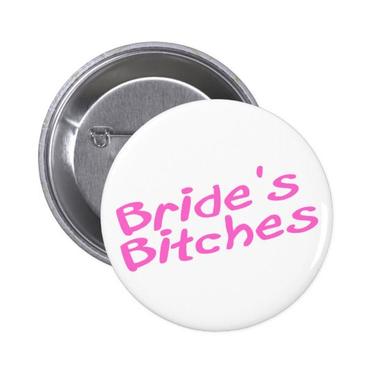Bride's Bitches (Pink) 6 Cm Round Badge