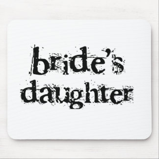 Bride's Daughter Black Text Mouse Pad