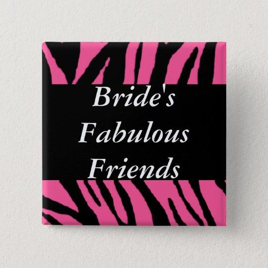 Brides Fabulous Friends 15 Cm Square Badge