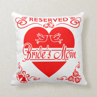Bride's Mom Cushion Reserved for the Bride's Mom.
