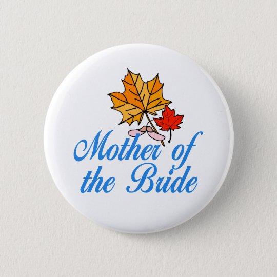 Bride's mum - fall 6 cm round badge
