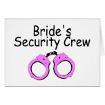 Brides Security Crew (Handcuffs) Greeting Cards