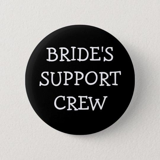 Brides Support Crew 6 Cm Round Badge