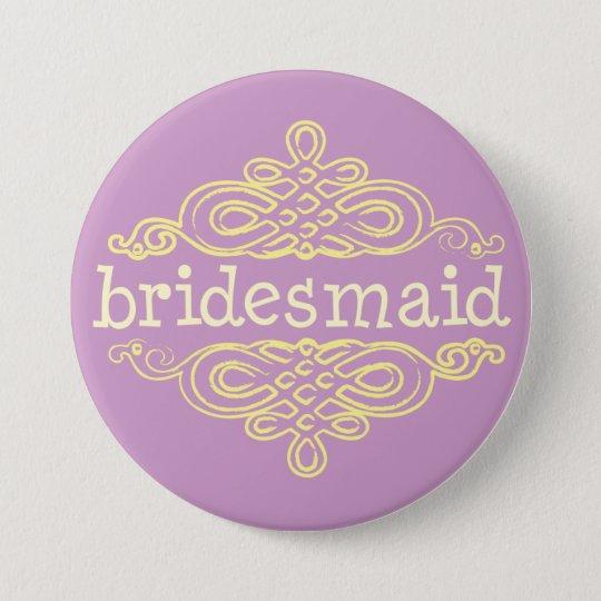 Bridesmaid 11 7.5 cm round badge
