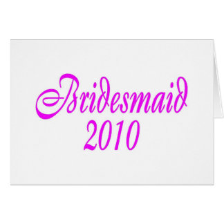 Bridesmaid 2010 (Pink) Greeting Card