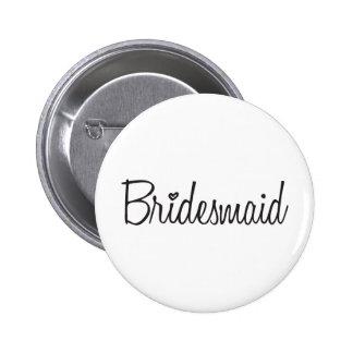 Bridesmaid 6 Cm Round Badge