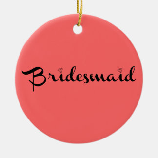 Bridesmaid Black on Salmon Round Ceramic Decoration