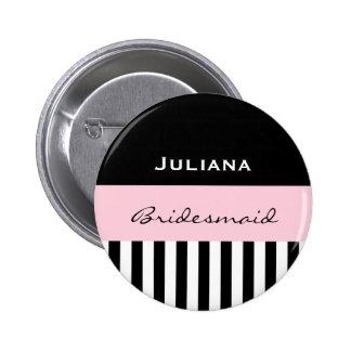 Bridesmaid BLACK STRIPES with PINK V01 6 Cm Round Badge