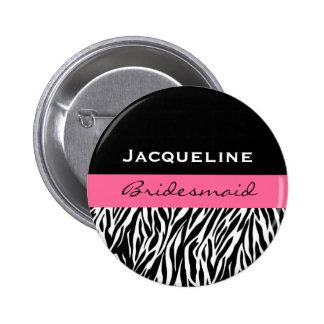 Bridesmaid Black White Pink  Modern Zebra Print 6 Cm Round Badge
