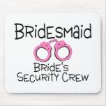 Bridesmaid Brides Security Crew Mousepads