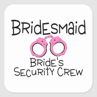 Bridesmaid Brides Security Crew Square Stickers