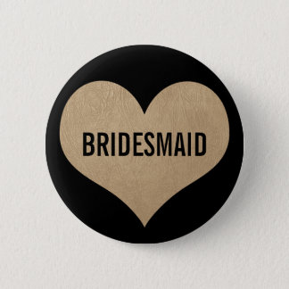 Bridesmaid Leather Texture Gold Heart 6 Cm Round Badge