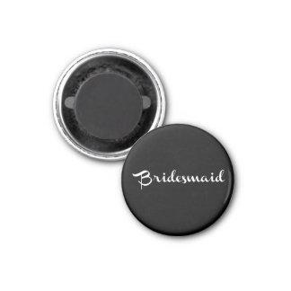 Bridesmaid Magnet White On Black