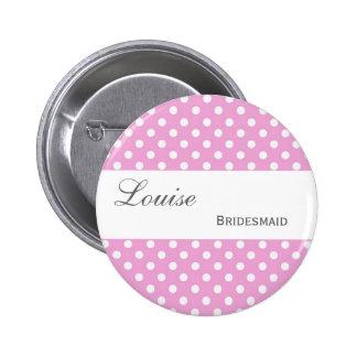 BRIDESMAID Pin Button Pink Polka Dots Y267