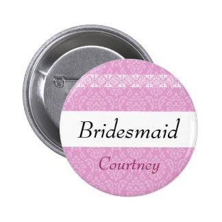BRIDESMAID Pink Damask and Lace Wedding 6 Cm Round Badge