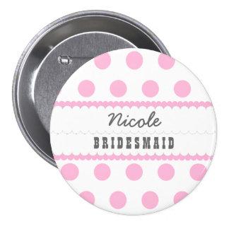 BRIDESMAID Polka Dots V07 Pink 7.5 Cm Round Badge