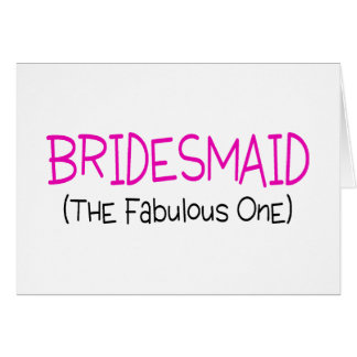 Bridesmaid The Fabulous One Card