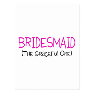 Bridesmaid The Graceful One Post Card
