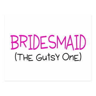 Bridesmaid The Gutsy One Postcard