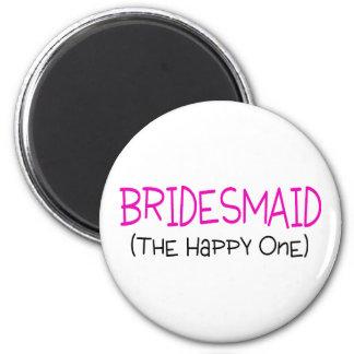 Bridesmaid The Happy One 6 Cm Round Magnet