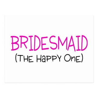 Bridesmaid The Happy One Postcard