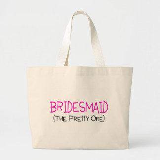 Bridesmaid The Pretty One Large Tote Bag