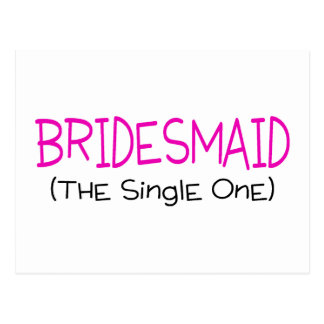 Bridesmaid The Single One Postcard