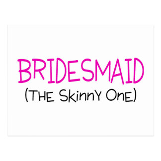 Bridesmaid The Skinny One Postcard