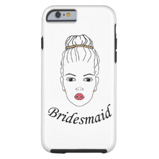 Bridesmaid Tough iPhone 6 Case