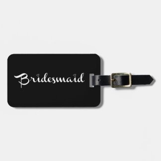 Bridesmaid White on Black Luggage Tag