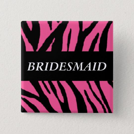 Bridesmaid Zebra 15 Cm Square Badge