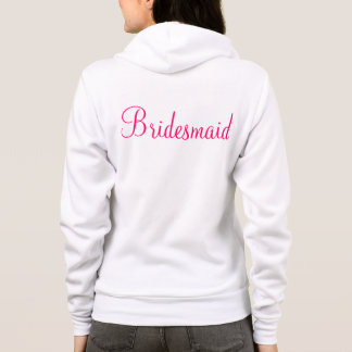 Bridesmaid Zip-up Hoodie