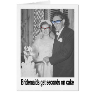 Bridesmaids get Seconds on Cake Cards