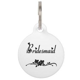Bridesmaids Pet Tag