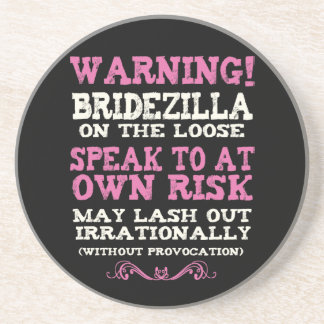 Bridezilla On The Loose Coaster