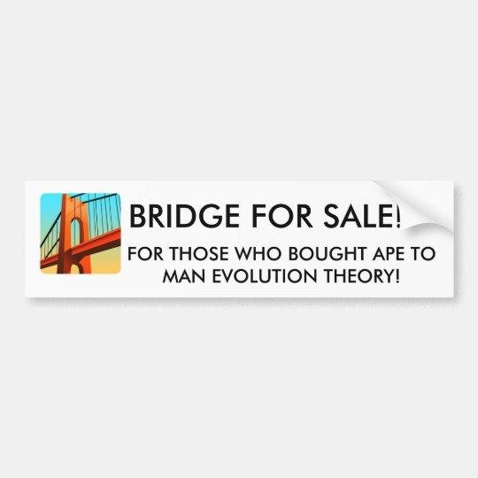 BRIDGE FOR SALE 4 BUMPER STICKER