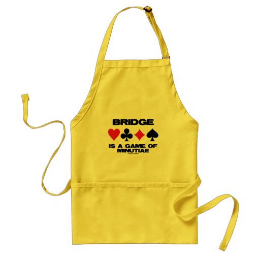Bridge Is A Game Of Minutiae (Four Card Suits) Aprons