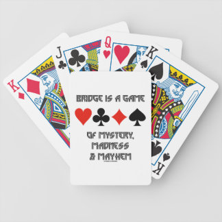 Bridge Is A Game Of Mystery Madness And Mayhem Poker Deck