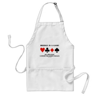 Bridge Is A Game Of Specific Communication Rules Adult Apron