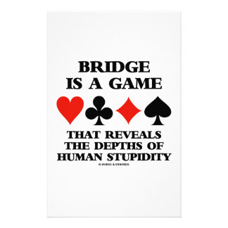 Bridge Is A Game Reveals Depths Of Stupidity Customized Stationery